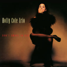 Holly Cole Trio  –  Don't Smoke In Bed