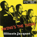 Illinois Jacquet  ‎–  Swing's The Thing