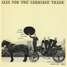George Wallington Quintet  –  Jazz For The Carriage Trade