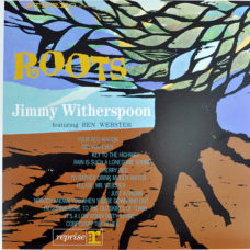 Jimmy Witherspoon Featuring  Ben Webster  –  Roots