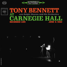 Tony Bennett With  Ralph Sharon And His Orchestra  –  At Carnegie Hall Recorded Live June 9, 1962