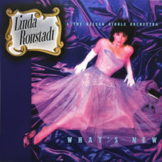 Linda Ronstadt &  The Nelson Riddle Orchestra*  –  What's New