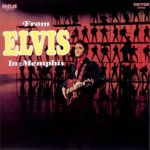 Elvis Presley  –  From Elvis In Memphis