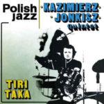 Kazimierz Jonkisz Quintet  –  Tiritaka