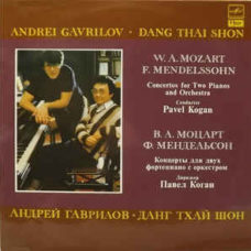 Andrei Gavrilov ·  Dang Thai Shon* -  W. A. Mozart* /  F. Mendelssohn*  ‎–  Concerto For Two Pianos And Orchestra