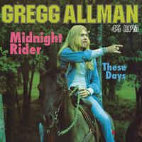 Gregg Allman  –  Midnight Rider / These Days