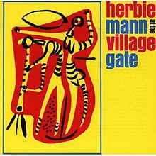 Herbie Mann  –  Herbie Mann At The Village Gate