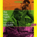 The Max Roach Trio Featuring  The Legendary Hasaan*  –  The Max Roach Trio Featuring The Legendary Hasaan