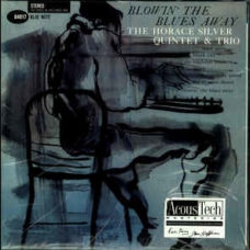 The Horace Silver Quintet &  Trio*  –  Blowin' The Blues Away