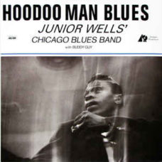 Junior Wells' Chicago Blues Band With  Buddy Guy  –  Hoodoo Man Blues