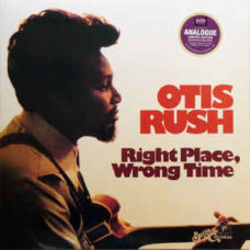 Otis Rush  –  Right Place, Wrong Time