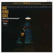 Nat King Cole  –  Where Did Everyone Go?