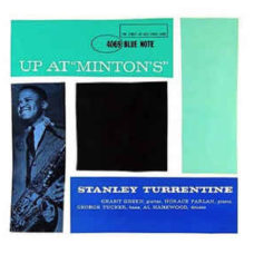 """Stanley Turrentine  –  Up At """"Minton's"""", Vol. 1"""