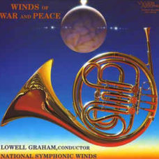Lowell Graham* Conducts  National Symphonic Winds  –  Winds Of War And Peace