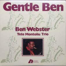 Ben Webster And  Tete Montoliu Trio  –  Gentle Ben